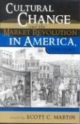 Cover-Bild zu Carson, James Taylor (Solist): Cultural Change and the Market Revolution in America, 1789-1860