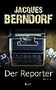Cover-Bild zu Berndorf, Jacques: Der Reporter (eBook)