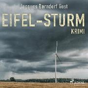 Cover-Bild zu Berndorf, Jacques: Eifel-Sturm - Kriminalroman aus der Eifel (Audio Download)