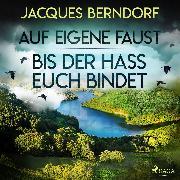 Cover-Bild zu Berndorf, Jacques: Auf eigene Faust / Bis der Hass euch bindet (Audio Download)