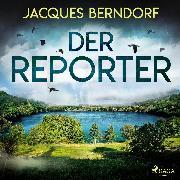 Cover-Bild zu Berndorf, Jacques: Der Reporter (Audio Download)