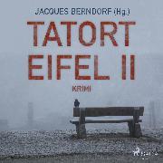 Cover-Bild zu Berndorf, Jacques: Tatort Eifel II - Kriminalroman (Ungekürzt) (Audio Download)