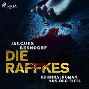 Cover-Bild zu Berndorf, Jacques: Die Raffkes - Kriminalroman aus der Eifel (Ungekürzt) (Audio Download)
