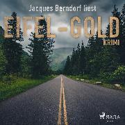 Cover-Bild zu Berndorf, Jacques: Eifel-Gold - Kriminalroman aus der Eifel (Audio Download)