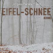 Cover-Bild zu Berndorf, Jacques: Eifel-Schnee - Kriminalroman aus der Eifel (Audio Download)