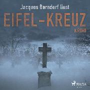 Cover-Bild zu Berndorf, Jacques: Eifel-Kreuz - Kriminalroman aus der Eifel (Audio Download)
