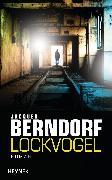 Cover-Bild zu Berndorf, Jacques: Lockvogel (eBook)