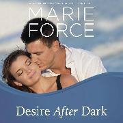 Cover-Bild zu Force, Marie: Desire After Dark - Gansett Island, Book 15 (Unabridged) (Audio Download)