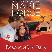 Cover-Bild zu Force, Marie: Rescue After Dark - Gansett Island, Book 22 (Unabridged) (Audio Download)