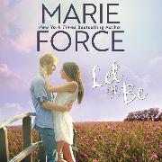 Cover-Bild zu Force, Marie: Let It Be - Butler, Vermont Series, Book 6 (Unabridged) (Audio Download)