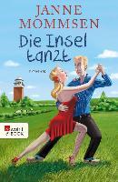 Cover-Bild zu Mommsen, Janne: Die Insel tanzt (eBook)