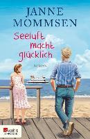 Cover-Bild zu Mommsen, Janne: Seeluft macht glücklich (eBook)