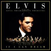 Cover-Bild zu Presley, Elvis (Komponist): If I Can Dream: Elvis Presley with the Royal Philh
