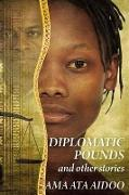 Cover-Bild zu Aidoo, Ama Ata (Hrsg.): Diplomatic Pounds & Other Stories