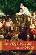 Cover-Bild zu Thoreau, Henry David: Vom Ungehorsam gegen den Staat / Vom Gehen durch die Natur