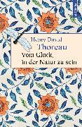 Cover-Bild zu Thoreau, Henry David: Vom Glück, in der Natur zu sein