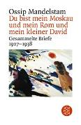Cover-Bild zu Mandelstam, Ossip: Du bist mein Moskau und mein Rom und mein kleiner David
