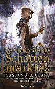 Cover-Bild zu Clare, Cassandra: Die Geheimnisse des Schattenmarktes