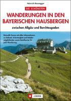 Cover-Bild zu Bauregger, Heinrich: Die schönsten Wanderungen in den Bayerischen Hausbergen