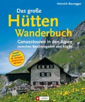 Cover-Bild zu Bauregger, Heinrich: Das grosse Hüttenwanderbuch