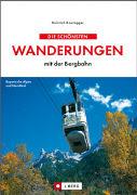 Cover-Bild zu Bauregger, Heinrich: Die schönsten Wanderungen mit der Bergbahn