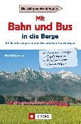 Cover-Bild zu Bauregger, Heinrich: Wanderführer mit Anreise per Bahn oder Bus (eBook)