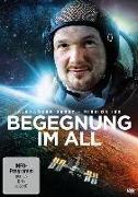 Cover-Bild zu Alexander Gerst (Schausp.): Begegnung im All - Mission ISS