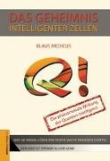 Cover-Bild zu Medicus, Klaus: Das Geheimnis intelligenter Zellen