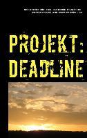 Cover-Bild zu Deddner, Michelle: Projekt: Deadline