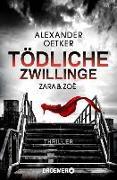Cover-Bild zu Oetker, Alexander: Zara und Zoë - Tödliche Zwillinge (eBook)