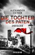Cover-Bild zu Oetker, Alexander: Zara und Zoë - Die Tochter des Paten (eBook)