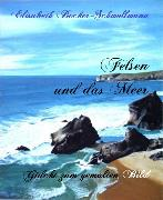 Cover-Bild zu Becker-Schmollmann, Elisabeth: Felsen und das Meer (eBook)