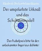 Cover-Bild zu Becker-Schmollmann, Elisabeth: Der umgekehrte Urknall und das Schultütenmodell (eBook)