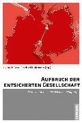 Cover-Bild zu Kohte, Wolfhard (Beitr.): Aufbruch der entsicherten Gesellschaft (eBook)