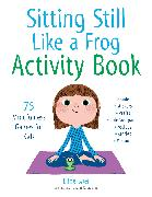 Cover-Bild zu Snel, Eline: Sitting Still Like a Frog Activity Book