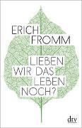 Cover-Bild zu Fromm, Erich: Lieben wir das Leben noch?