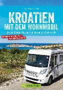 Cover-Bild zu Cernak, Thomas: Kroatien mit dem Wohnmobil: Wohnmobil-Reiseführer. Routen von Istrien bis Dubrovnik (eBook)