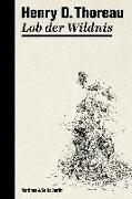 Cover-Bild zu Thoreau, Henry David: Lob der Wildnis