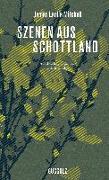 Cover-Bild zu Mitchell, James Leslie: Szenen aus Schottland