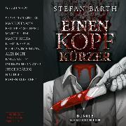 Cover-Bild zu Barth, Stefan: Einen Kopf kürzer - Dunkle Geschichten (ungekürzt) (Audio Download)
