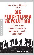 Cover-Bild zu Engelhardt, Marc (Hrsg.): Die Flüchtlingsrevolution (eBook)