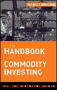 Cover-Bild zu Fuss, Roland: The Handbook of Commodity Investing (eBook)