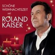 Cover-Bild zu Kaiser, Roland (Komponist): Schöne Weihnachtszeit mit Roland Kaiser