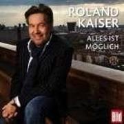 Cover-Bild zu Kaiser, Roland (Komponist): Alles Ist Möglich