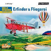 Cover-Bild zu Kaiser, Niels: Weltwissen für Kinder: Erfinder & Fliegerei (Audio Download)