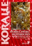 Cover-Bild zu Knop, Daniel: Florida-Zwergseepferdchen im Meerwasseraquarium
