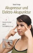 Cover-Bild zu Knop, Daniel: Akupressur und Elektro-Akupunktur