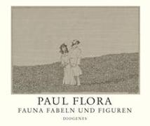 Cover-Bild zu Flora, Paul: Fauna, Fabeln und Figuren