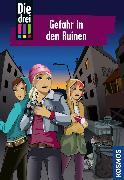 Cover-Bild zu Vogel, Maja von: Die drei !!!, 71, Gefahr in den Ruinen (drei Ausrufezeichen) (eBook)