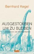 Cover-Bild zu Kegel, Bernhard: Ausgestorben, um zu bleiben